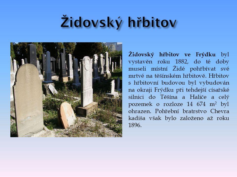 Židovský hřbitov ve Frýdku byl vystavěn roku 1882, do té doby museli místní Židé pohřbívat své mrtvé na těšínském hřbitově.