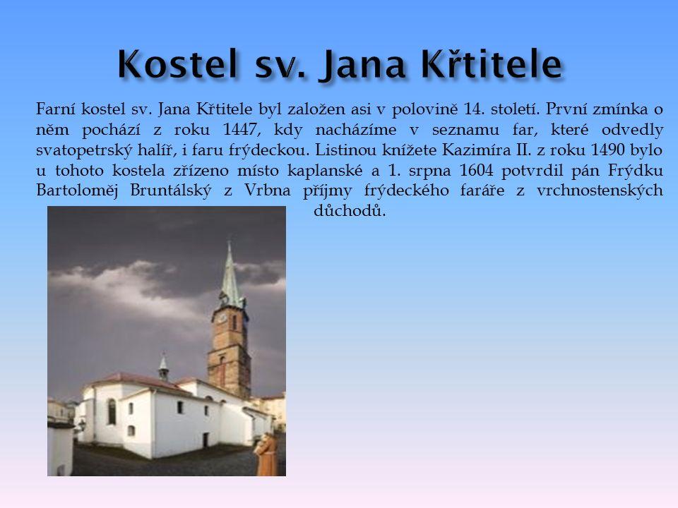 Farní kostel sv. Jana Křtitele byl založen asi v polovině 14.