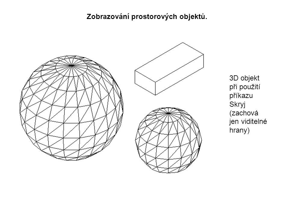 Zobrazování prostorových objektů. 3D objekt při použití příkazu Skryj (zachová jen viditelné hrany)