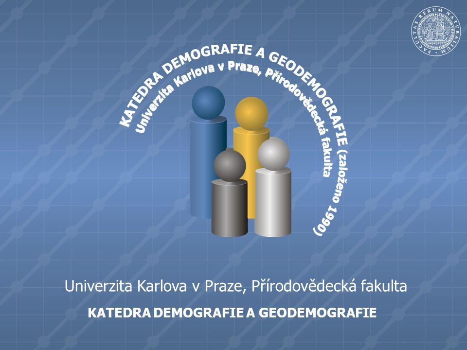 KATEDRA DEMOGRAFIE A GEODEMOGRAFIE Univerzita Karlova v Praze, Přírodovědecká fakulta