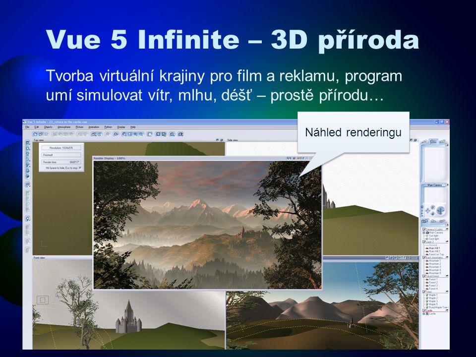Vue 5 Infinite – 3D příroda Tvorba virtuální krajiny pro film a reklamu, program umí simulovat vítr, mlhu, déšť – prostě přírodu… Náhled renderingu