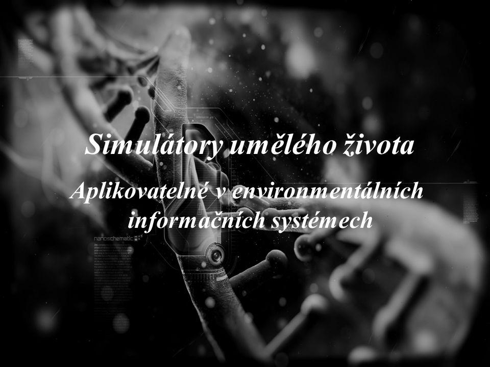 Simulátory umělého života Aplikovatelné v environmentálních informačních systémech