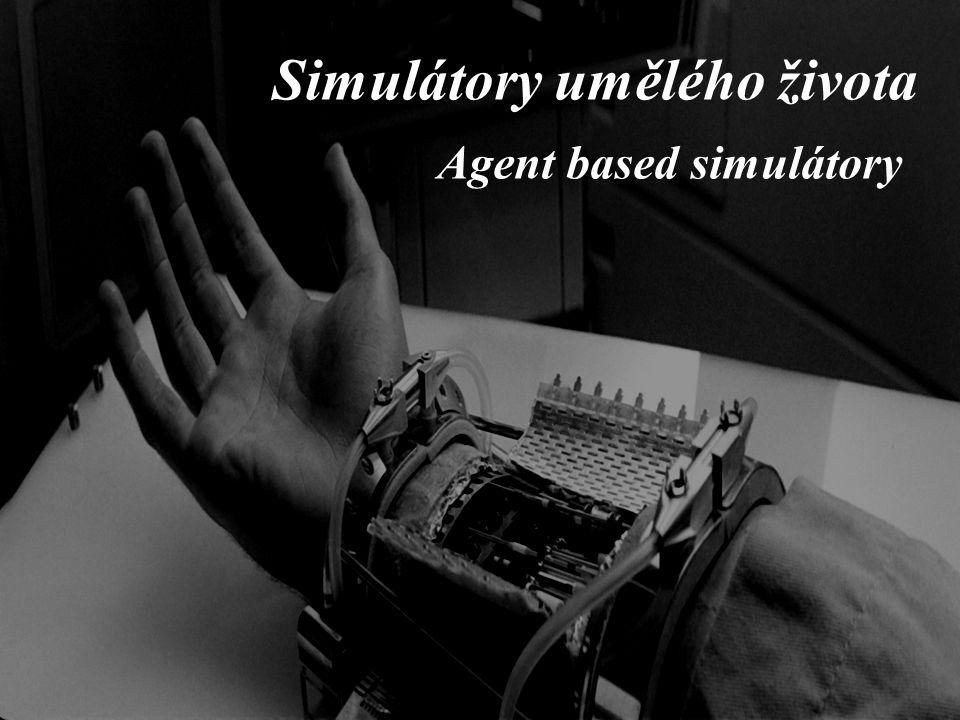 Simulátory umělého života Agent based simulátory