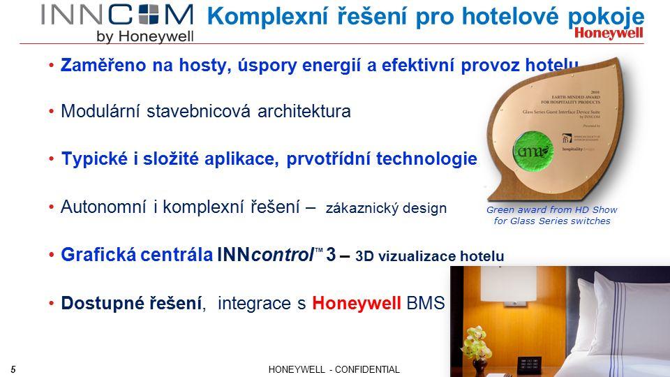 5 Komplexní řešení pro hotelové pokoje Zaměřeno na hosty, úspory energií a efektivní provoz hotelu Modulární stavebnicová architektura Typické i složité aplikace, prvotřídní technologie Autonomní i komplexní řešení – zákaznický design Grafická centrála INNcontrol ™ 3 – 3D vizualizace hotelu Dostupné řešení, integrace s Honeywell BMS Green award from HD Show for Glass Series switches