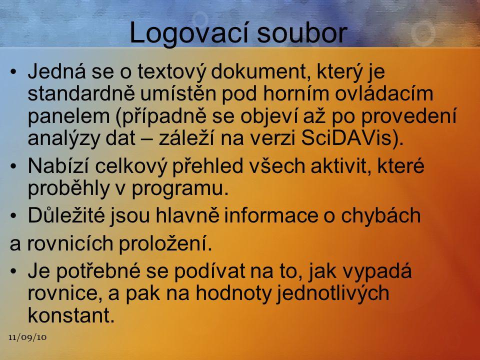 Logovací soubor Jedná se o textový dokument, který je standardně umístěn pod horním ovládacím panelem (případně se objeví až po provedení analýzy dat – záleží na verzi SciDAVis).