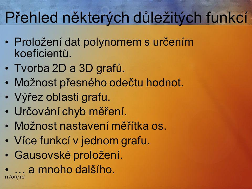 11/09/10 Přehled některých důležitých funkcí Proložení dat polynomem s určením koeficientů.