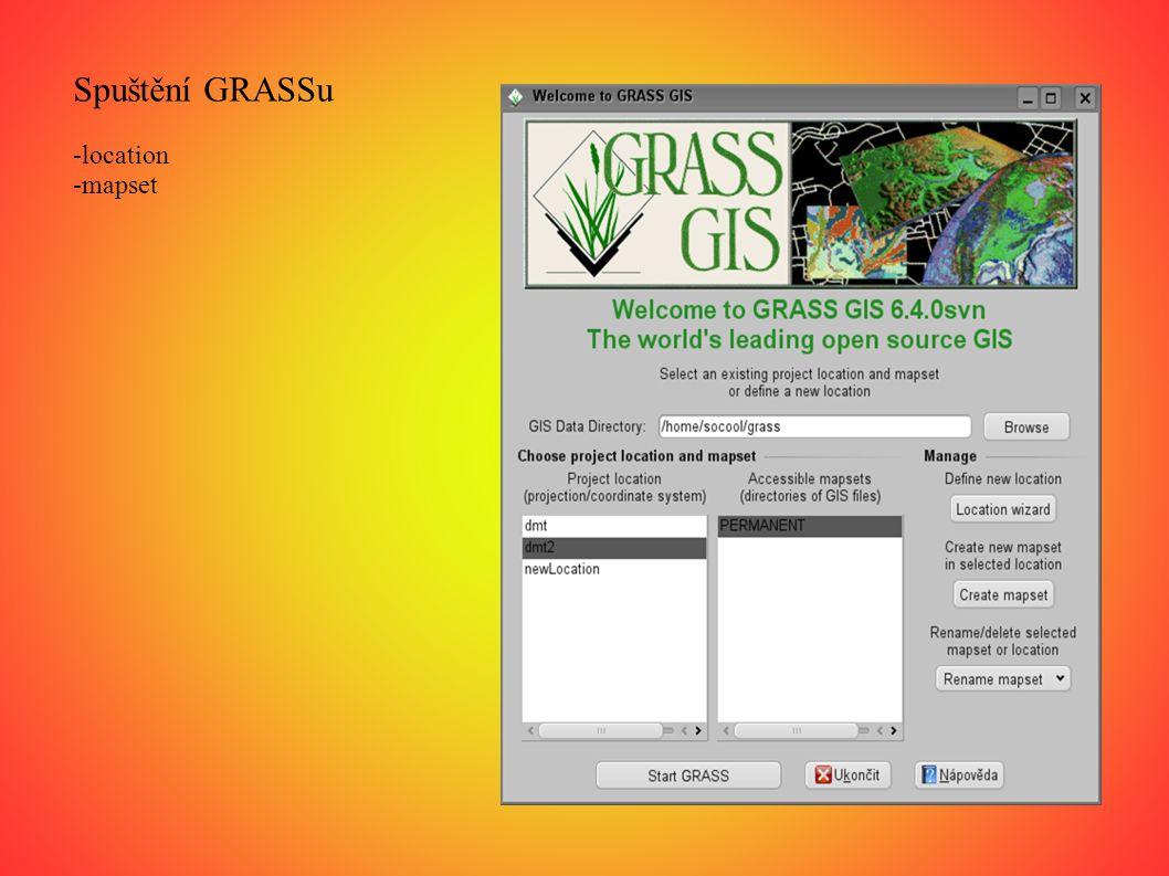 Spuštění GRASSu -location -mapset