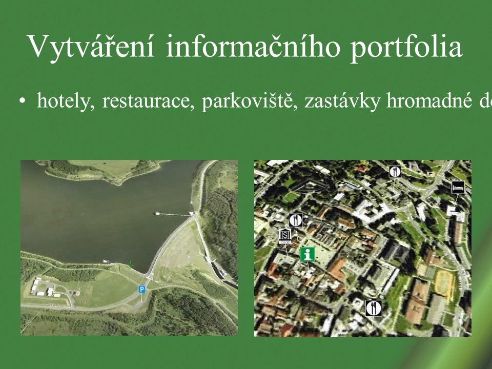 Vytváření informačního portfolia hotely, restaurace, parkoviště, zastávky hromadné dopravy