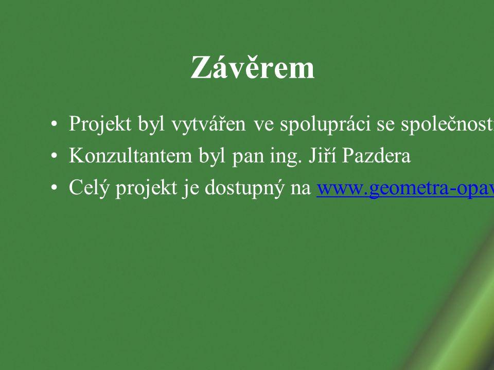 Závěrem Projekt byl vytvářen ve spolupráci se společností GEOMETRA Opava Konzultantem byl pan ing.
