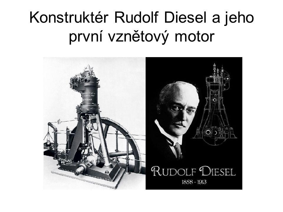 Konstruktér Rudolf Diesel a jeho první vznětový motor