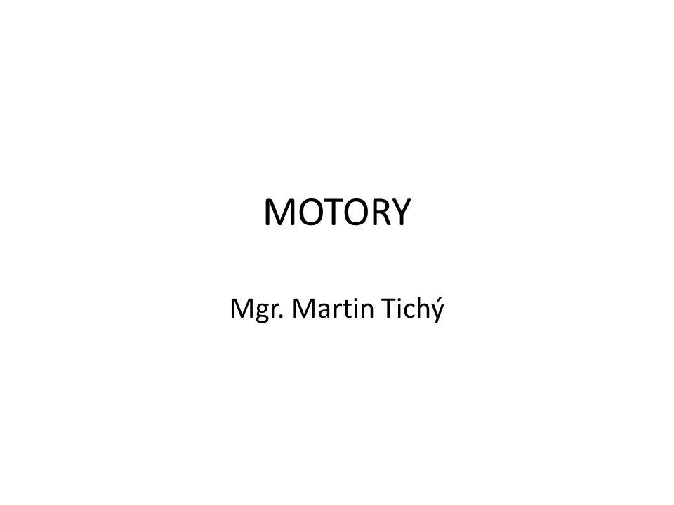 MOTORY Mgr. Martin Tichý
