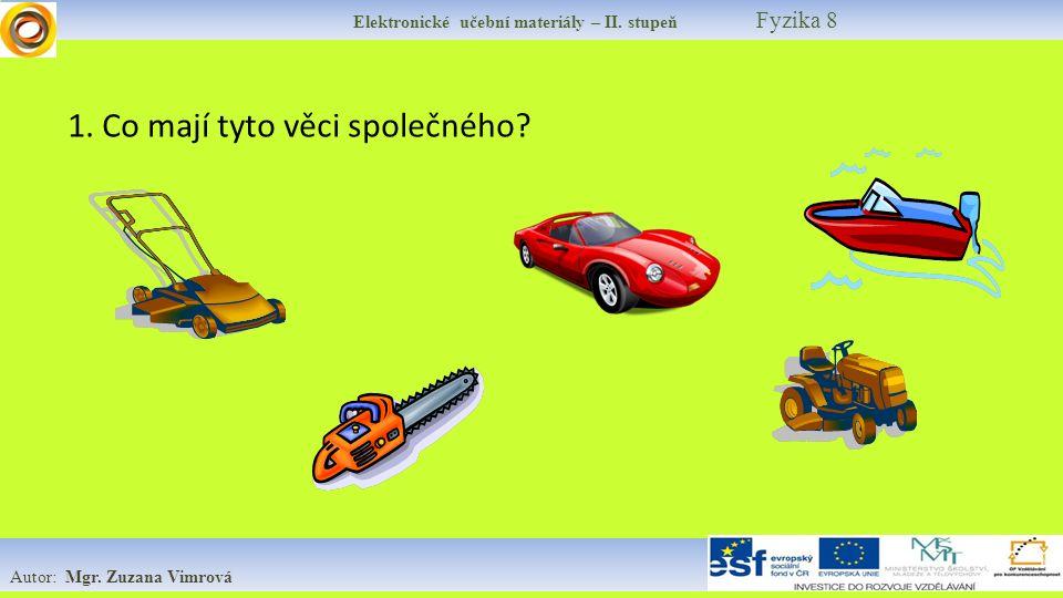 Elektronické učební materiály – II.stupeň Fyzika 8 Autor: Mgr.