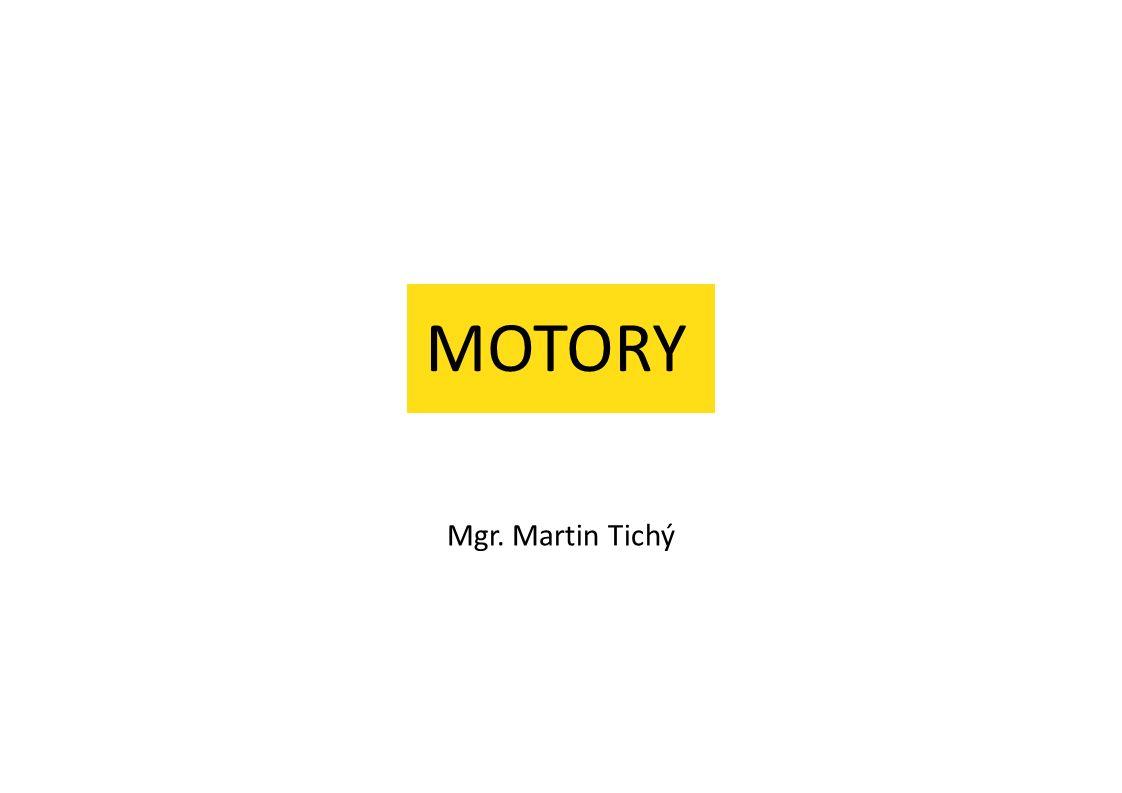 """MOTORY Pořadové číslo projektu CZ.1.07/1.1.18/01.0012 """"Řemesla s techniky začneme od píky Datum vytvoření: 4."""