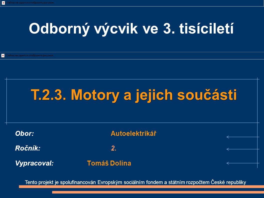 Tento projekt je spolufinancován Evropským sociálním fondem a státním rozpočtem České republiky T.2.3.