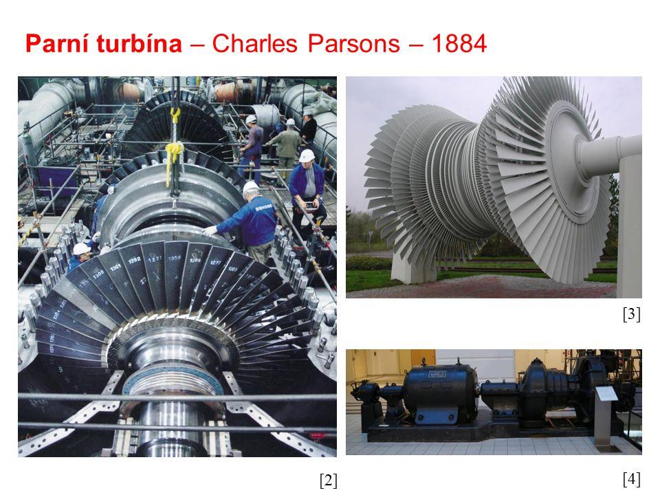 Parní turbína – Charles Parsons – 1884 [2] [3] [4]