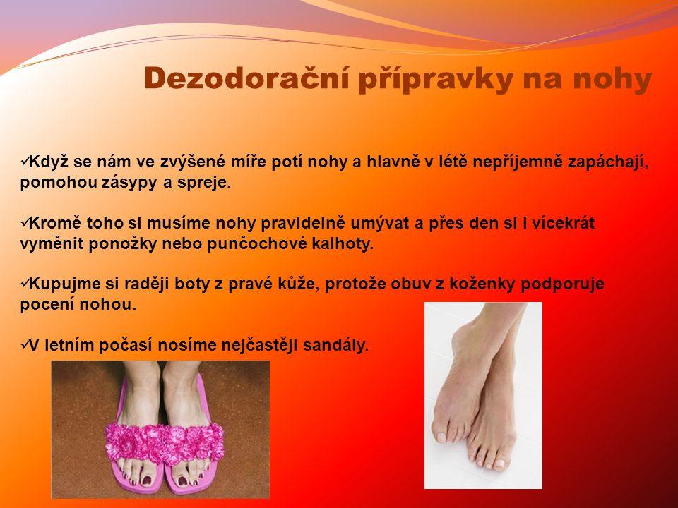 Když se nám ve zvýšené míře potí nohy a hlavně v létě nepříjemně zapáchají, pomohou zásypy a spreje. Kromě toho si musíme nohy pravidelně umývat a pře