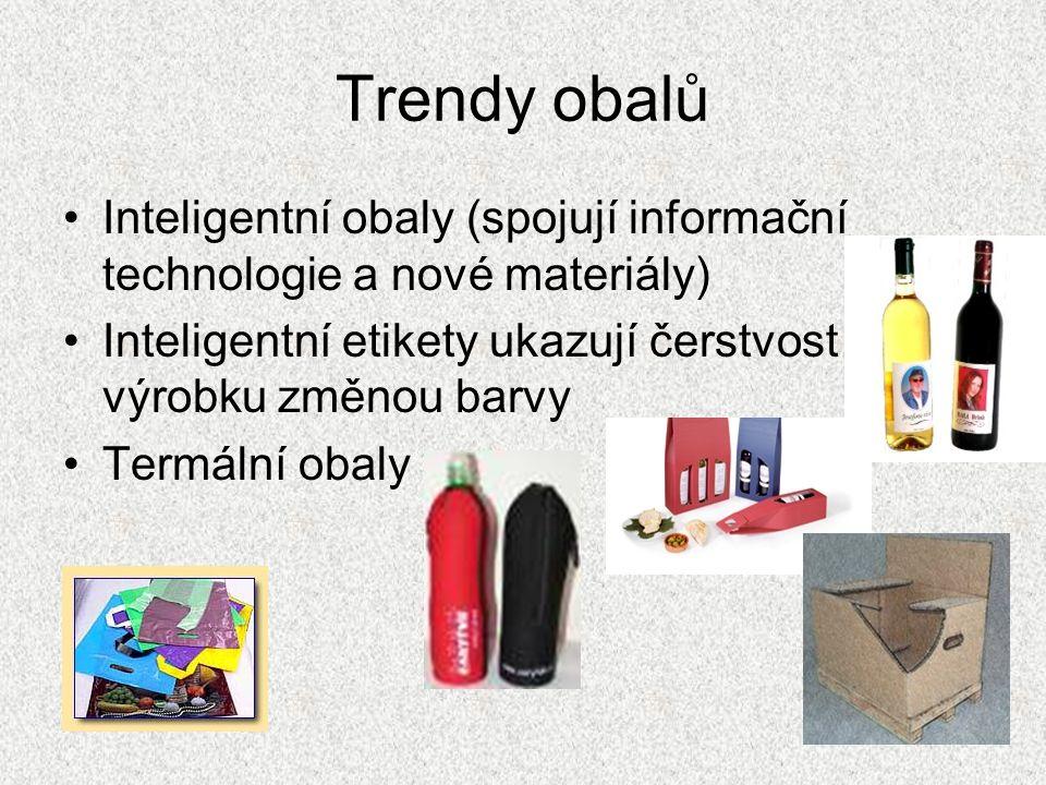Trendy obalů Inteligentní obaly (spojují informační technologie a nové materiály) Inteligentní etikety ukazují čerstvost výrobku změnou barvy Termální obaly