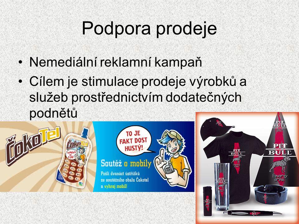 Podpora prodeje Nemediální reklamní kampaň Cílem je stimulace prodeje výrobků a služeb prostřednictvím dodatečných podnětů