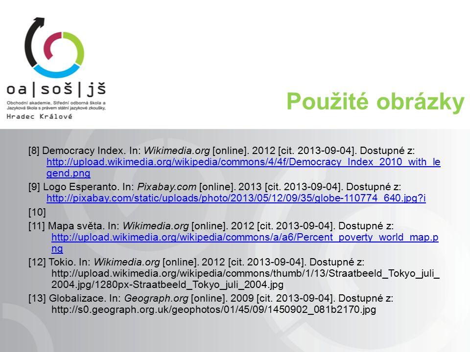 Použité obrázky [8] Democracy Index. In: Wikimedia.org [online]. 2012 [cit. 2013-09-04]. Dostupné z: http://upload.wikimedia.org/wikipedia/commons/4/4