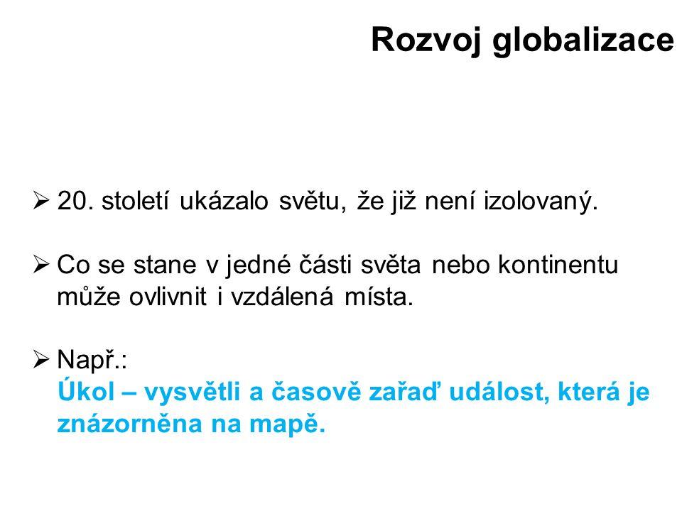 Obr. 2 Rozvoj globalizace [2] Rozvoj globalizace
