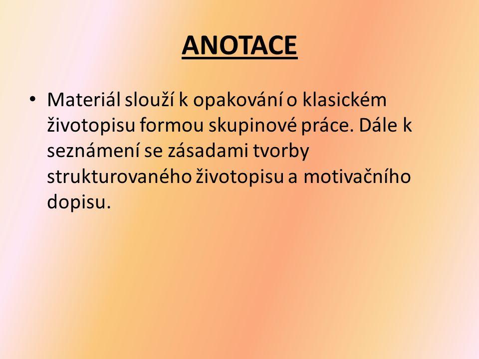 ANOTACE Materiál slouží k opakování o klasickém životopisu formou skupinové práce.
