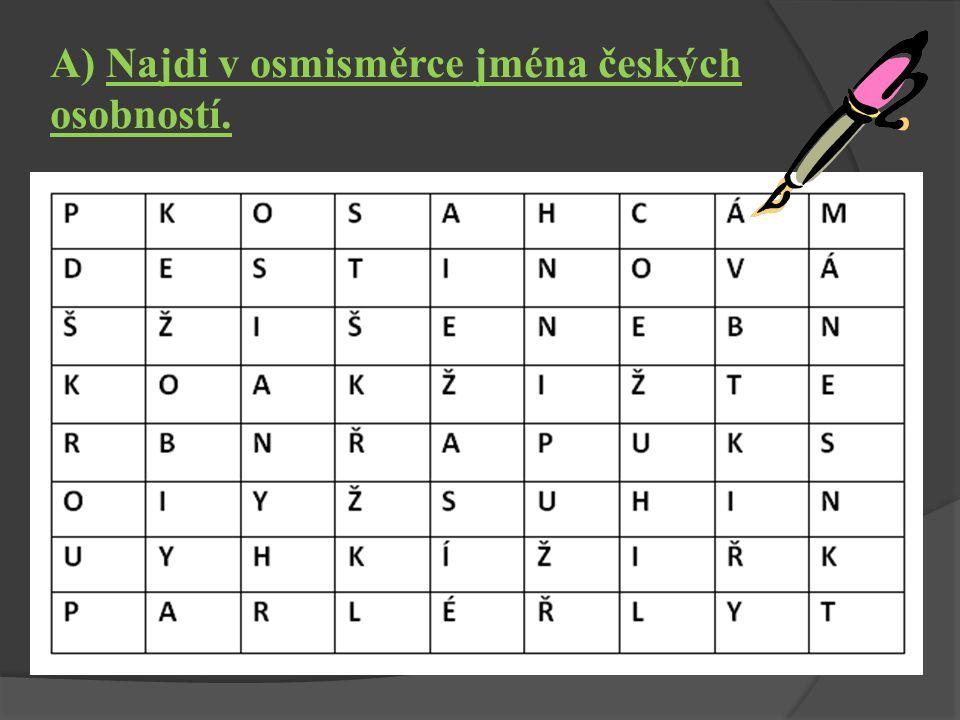 A) Najdi v osmisměrce jména českých osobností.