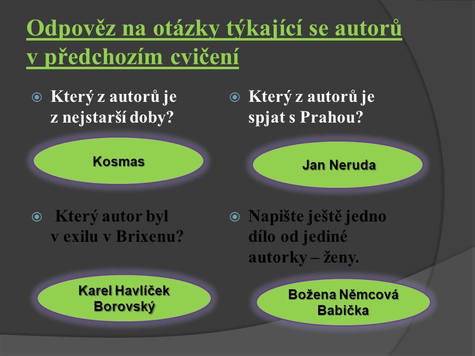 Odpověz na otázky týkající se autorů v předchozím cvičení Podpis Karla Čapka Po kterém z autorů je pojmenováno velké divadlo v Plzni.