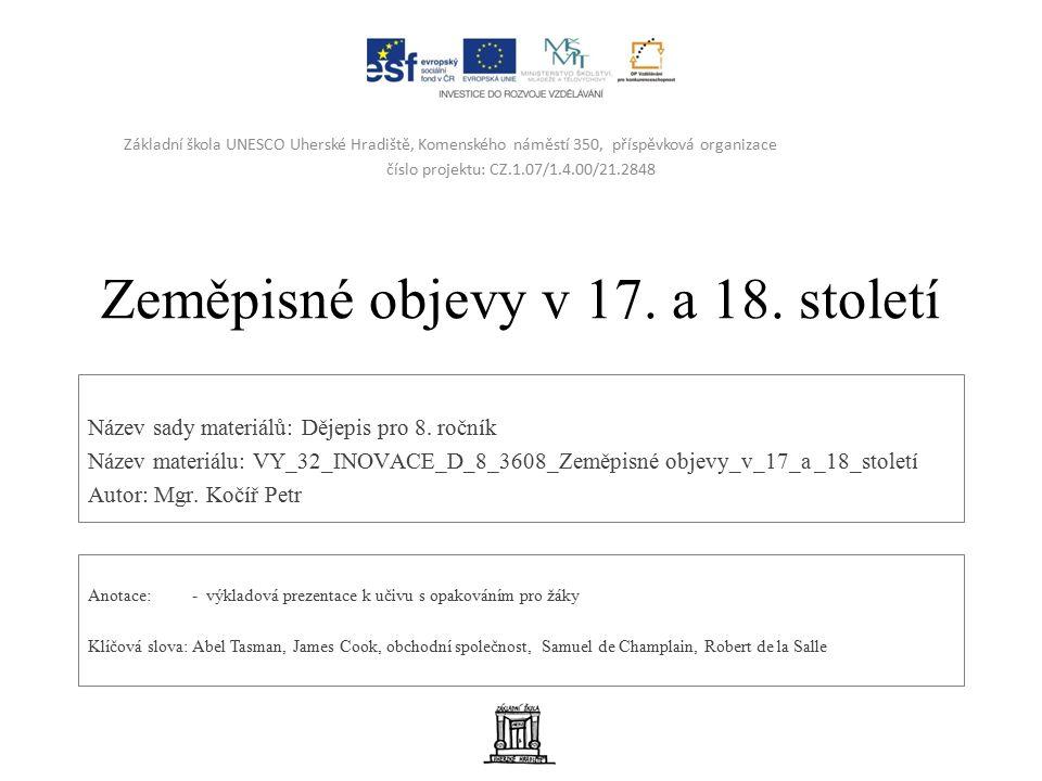 Zeměpisné objevy v 17. a 18. století Název sady materiálů: Dějepis pro 8.