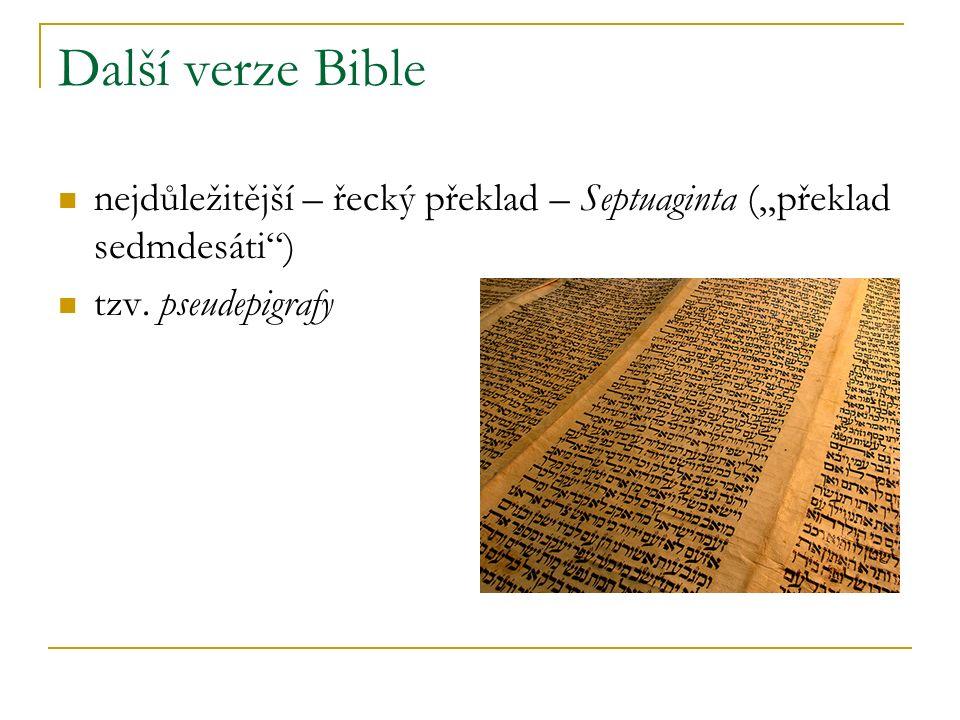 """Další verze Bible nejdůležitější – řecký překlad – Septuaginta (""""překlad sedmdesáti ) tzv."""