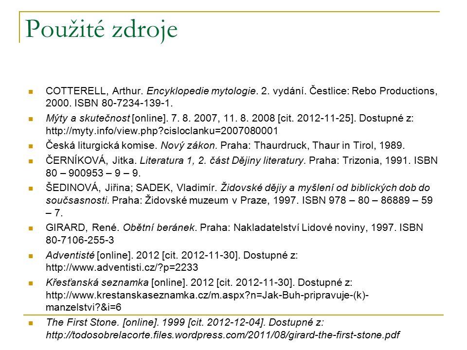Použité zdroje COTTERELL, Arthur. Encyklopedie mytologie.