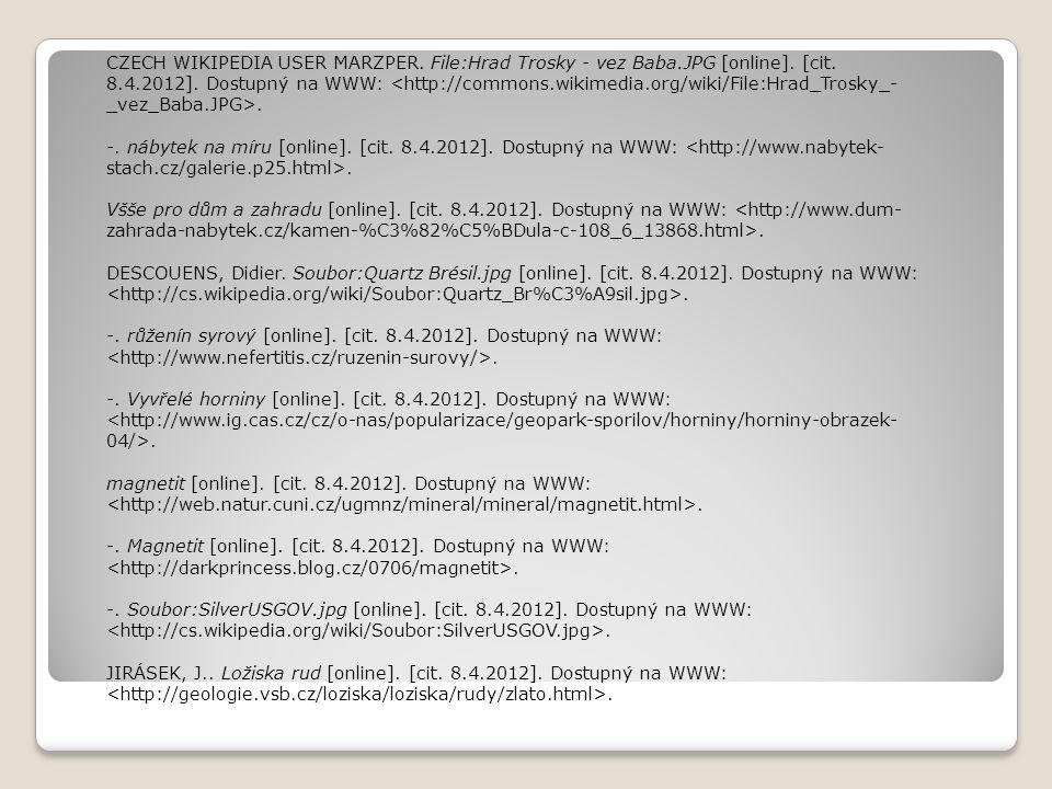 CZECH WIKIPEDIA USER MARZPER. File:Hrad Trosky - vez Baba.JPG [online]. [cit. 8.4.2012]. Dostupný na WWW:. -. nábytek na míru [online]. [cit. 8.4.2012