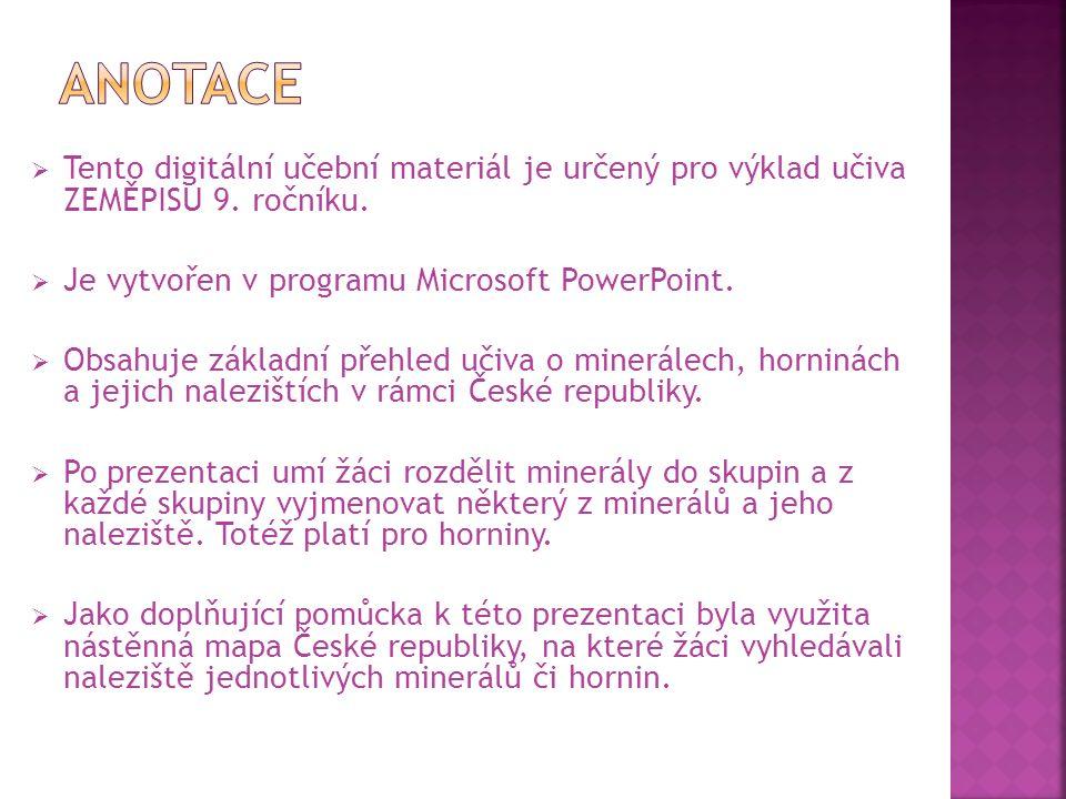 Tento digitální učební materiál je určený pro výklad učiva ZEMĚPISU 9. ročníku.  Je vytvořen v programu Microsoft PowerPoint.  Obsahuje základní p