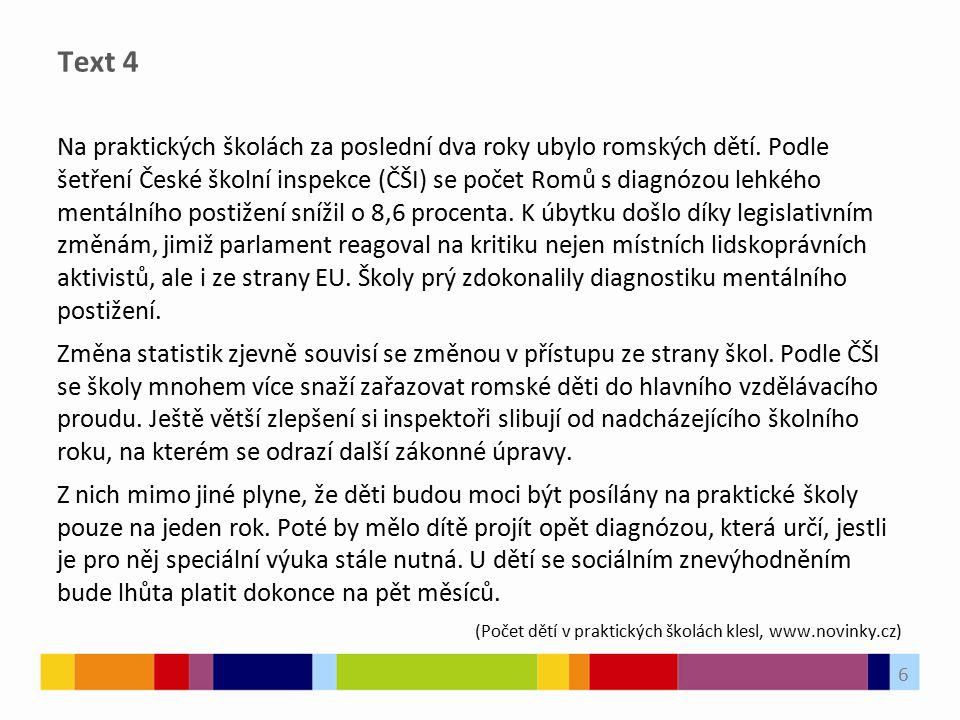 Text 4 Na praktických školách za poslední dva roky ubylo romských dětí. Podle šetření České školní inspekce (ČŠI) se počet Romů s diagnózou lehkého me