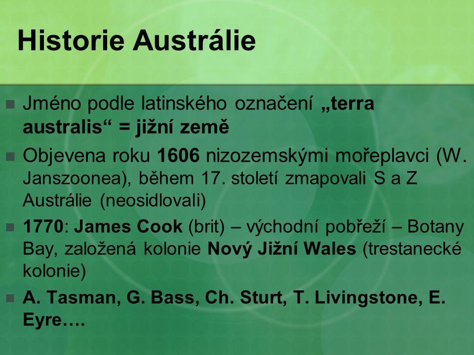 """Historie Austrálie Jméno podle latinského označení """"terra australis = jižní země Objevena roku 1606 nizozemskými mořeplavci (W."""