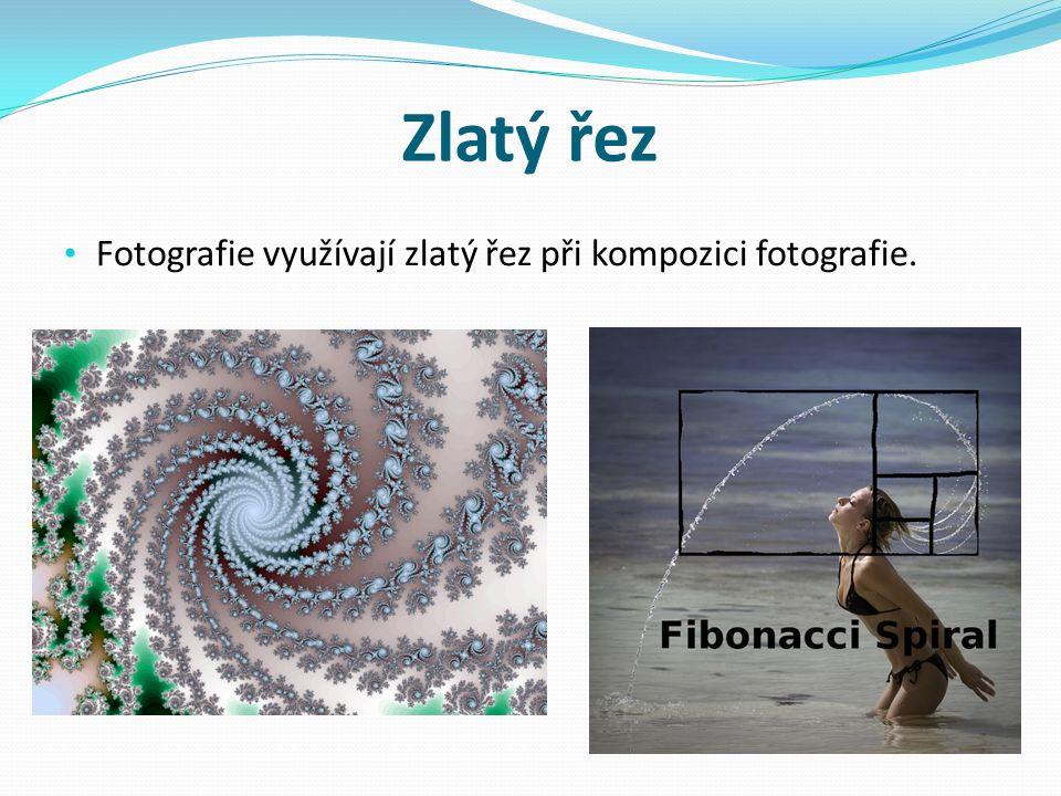 Zlatý řez Fotografie využívají zlatý řez při kompozici fotografie.