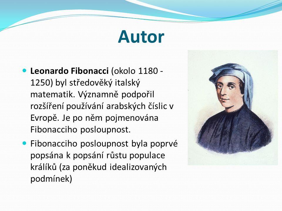 Autor Leonardo Fibonacci (okolo 1180 - 1250) byl středověký italský matematik.
