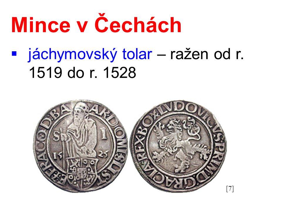 Mince v Čechách  jáchymovský tolar – ražen od r. 1519 do r. 1528 [7]