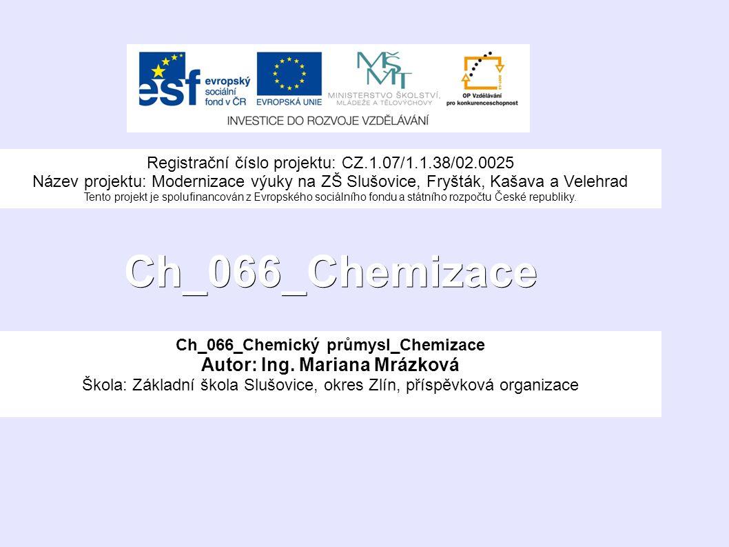Ch_066_Chemizace Ch_066_Chemický průmysl_Chemizace Autor: Ing.