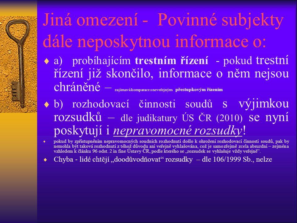 Jiná omezení - Povinné subjekty dále neposkytnou informace o:  a)probíhajícím trestním řízení - pokud trestní řízení již skončilo, informace o něm ne