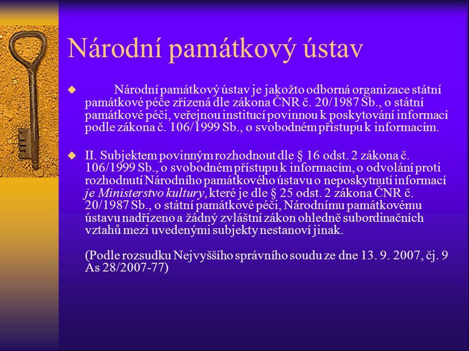 Národní památkový ústav  Národní památkový ústav je jakožto odborná organizace státní památkové péče zřízená dle zákona ČNR č. 20/1987 Sb., o státní