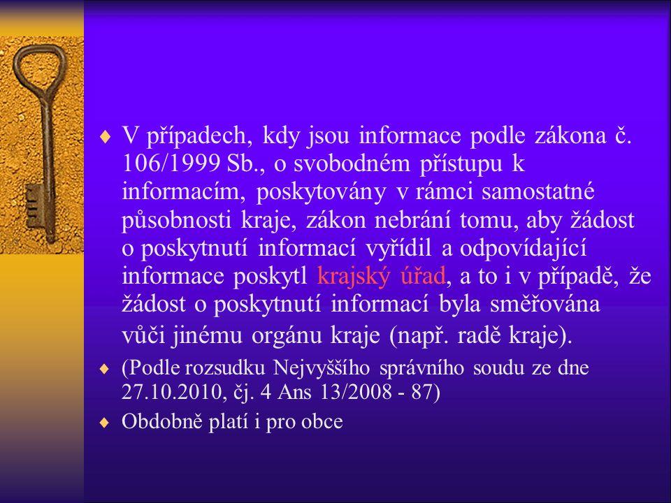  V případech, kdy jsou informace podle zákona č. 106/1999 Sb., o svobodném přístupu k informacím, poskytovány v rámci samostatné působnosti kraje, zá