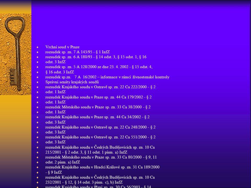  Vrchní soud v Praze  rozsudek sp. zn. 7 A 143/95 - § 1 InfZ  rozsudek sp. zn. 6 A 180/93 - § 14 odst. 3, § 15 odst. 1, § 16  odst. 3 InfZ  rozsu
