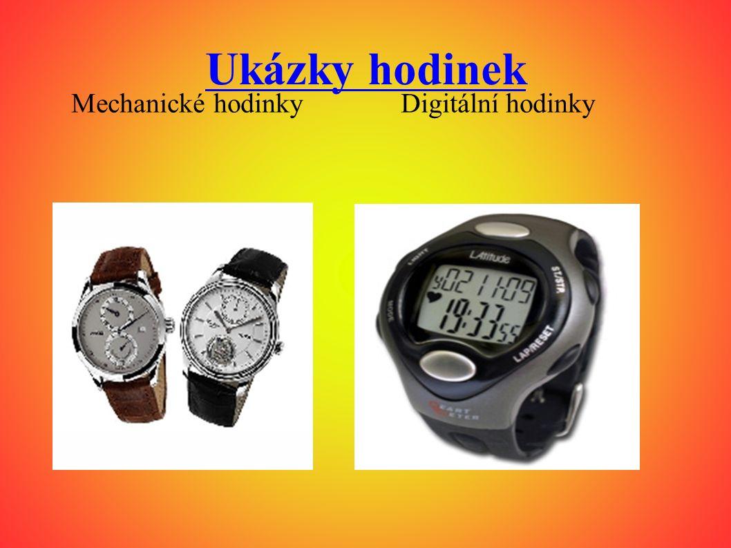 Ukázky hodinek Mechanické hodinky Digitální hodinky