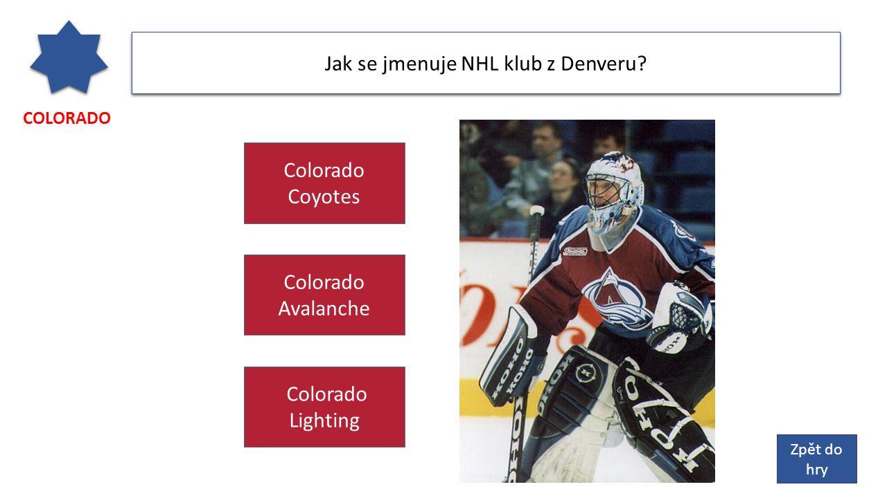 COLORADO Jak se jmenuje NHL klub z Denveru.