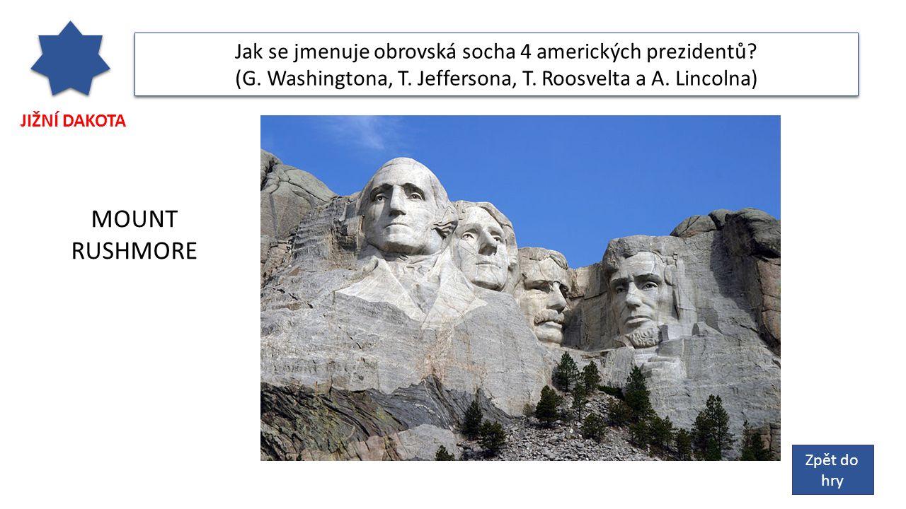 JIŽNÍ DAKOTA Jak se jmenuje obrovská socha 4 amerických prezidentů.