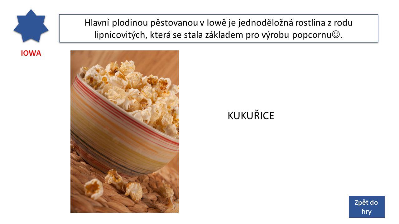 IOWA Hlavní plodinou pěstovanou v Iowě je jednoděložná rostlina z rodu lipnicovitých, která se stala základem pro výrobu popcornu.