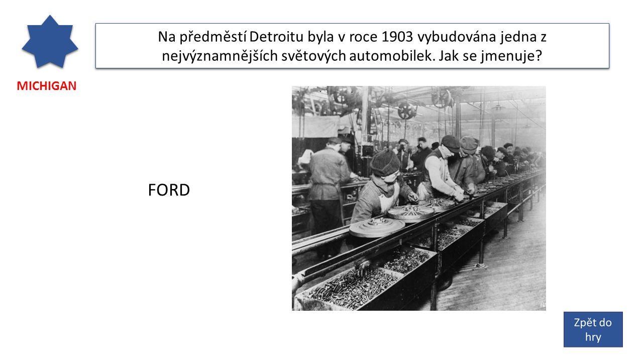 MICHIGAN Na předměstí Detroitu byla v roce 1903 vybudována jedna z nejvýznamnějších světových automobilek.