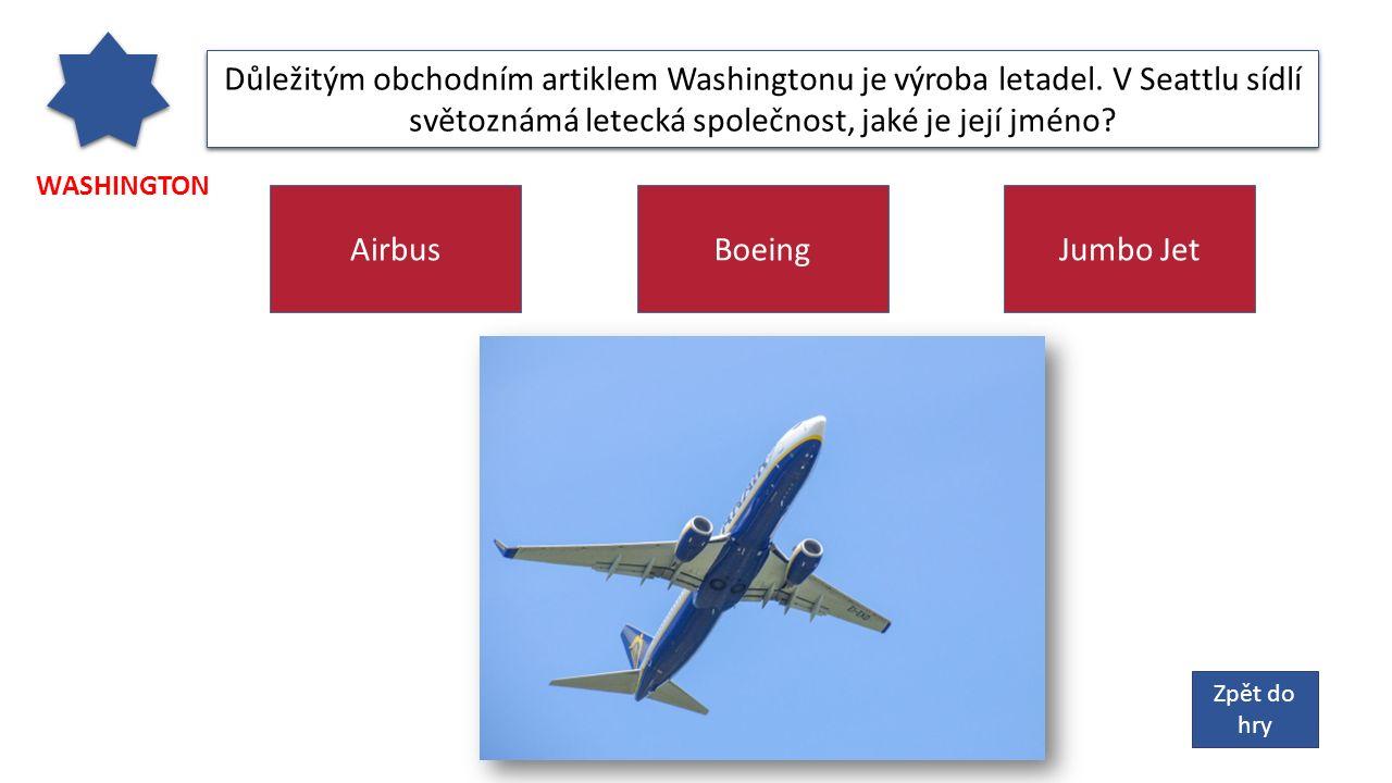 Zpět do hry WASHINGTON Důležitým obchodním artiklem Washingtonu je výroba letadel.