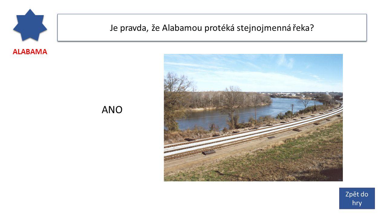 ALABAMA Je pravda, že Alabamou protéká stejnojmenná řeka? ANO
