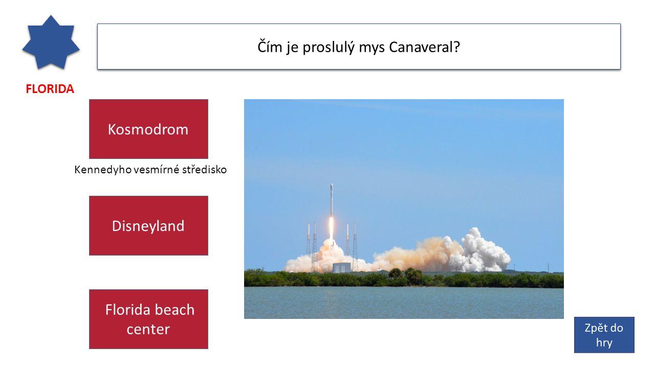 FLORIDA Čím je proslulý mys Canaveral.